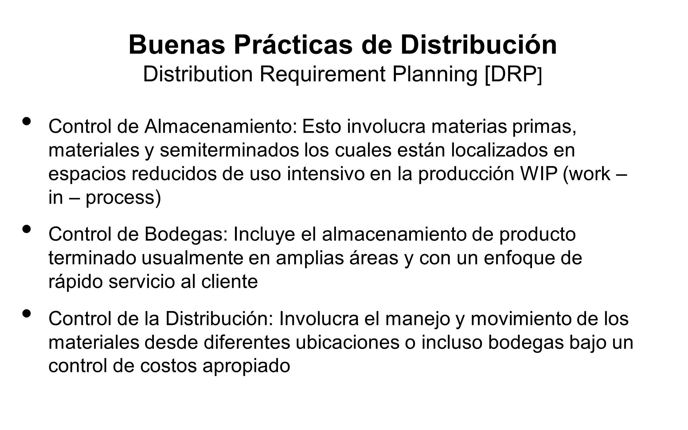 Buenas Prácticas de Distribución Distribution Requirement Planning [DRP]